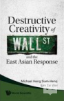 Destructive Creativity of Wall St. And the East Asian Response