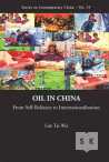 Oil in China – From Self-Reliance to Internationalization