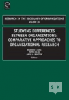 Studying Differences Between Organizations: Comparative Approaches to Organizational Research