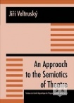 An Approach to the Semiotics of Theatre